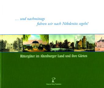 """Katalog """"Rittergüter im Altenburger Land und ihre Gärten"""" (Museum Burg Posterstein)"""