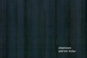 """Katalog """"Adaptionen"""" Gabriele Fecher (Museum Burg Posterstein 2003)"""