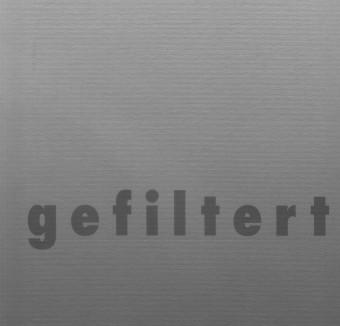 """Katalog """"gefiltert"""" schistko jedno (Museum Burg Posterstein 1998)"""
