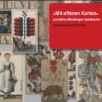 """Katalog """"Mit offenen Karten - 500 Jahre Altenburger Spielkarten"""" Sammlung Gerd Matthes (Museum Burg Posterstein 2009)"""