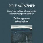 """Broschüre """"ROLF MÜNZNER Georg Weerths Ritter Schnapphahnski: eine Verbindung nach Löbichau?"""" Zeichnungen und Lithografien (Museum Burg Posterstein 2011)"""