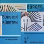 """Katalog """"Bürger, Borsten, Bürsten - Schmöllner Zahnbürsten- und Kammindustrie"""" Wolfgang Bauer (Museum Burg Posterstein 1998)"""