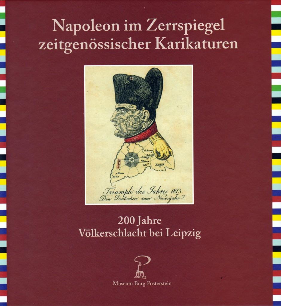 """""""Napoleon - im Zerrspiegel zeitgenössischer Karikaturen"""", Museum Burg Posterstein 2013"""