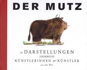 Der Mutz In Darstellungen renommierter Künstlerinnen und Künstler aus aller Welt