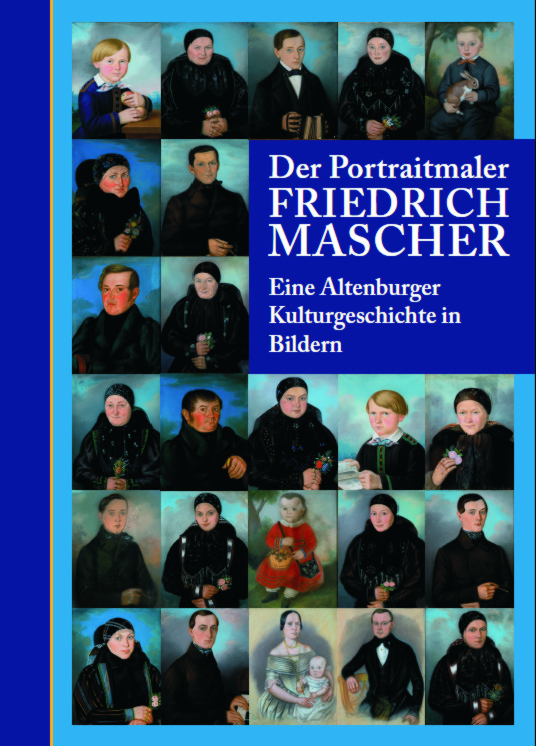 """Titel Buch """"Der Portraitmaler Friedrich Mascher - Eine Altenburger Kulturgeschichte in Bildern"""""""