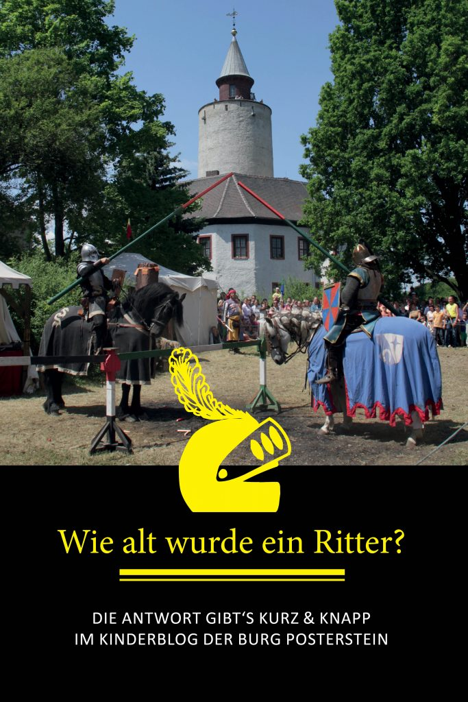 Wie alt wurde ein Ritter? - Eine Frage, die im Kinderburg-Blog der Burg Posterstein beantwortet wird.