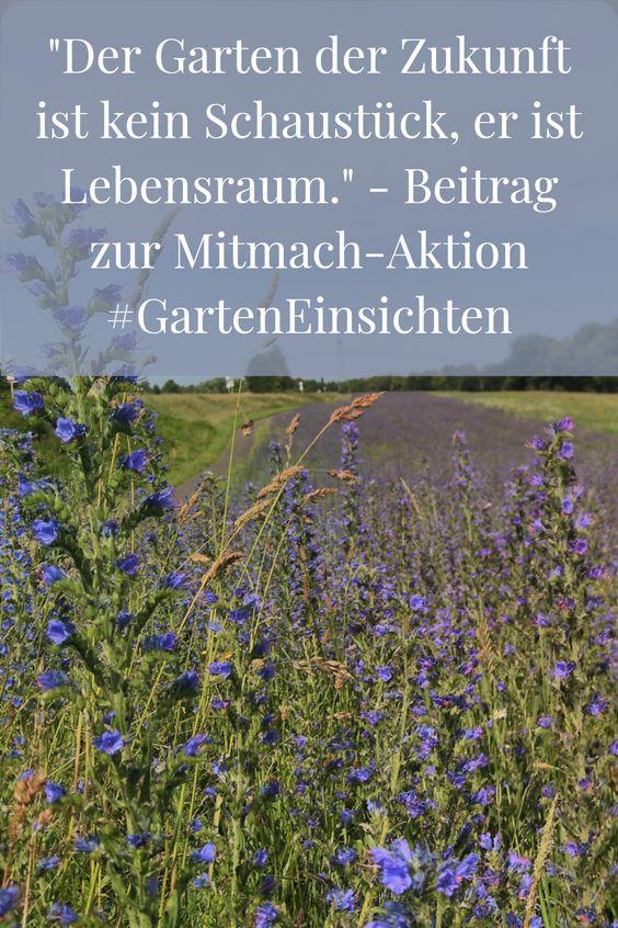 Der Garten der Zukunft ist kein Schaustück, sondern Lebensraum. - Mitmach-Aktion #GartenEinsichten