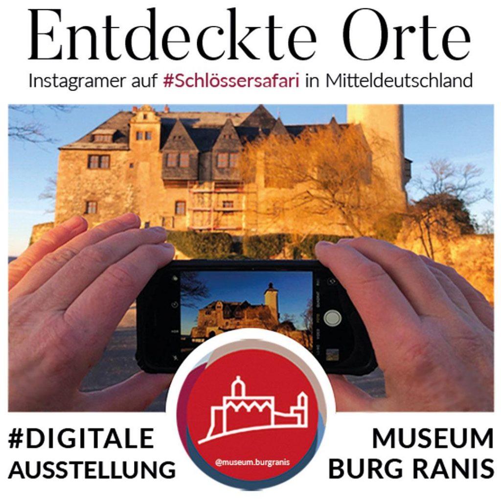 Wander-Ausstellung Entdeckte Orte: Instagramer auf #Schlössersafari in Mitteldeutschland auf Burg Ranis - Kooperation zwischen Museum Burg Ranis und Museum Burg Posterstein
